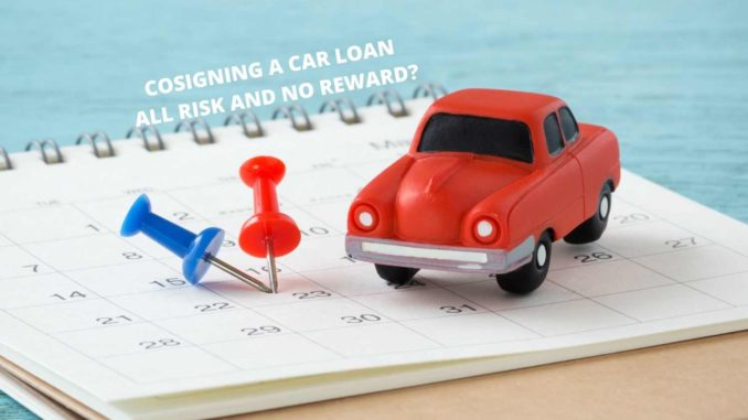 Cosigning a Car Loan All Risk and No Reward_