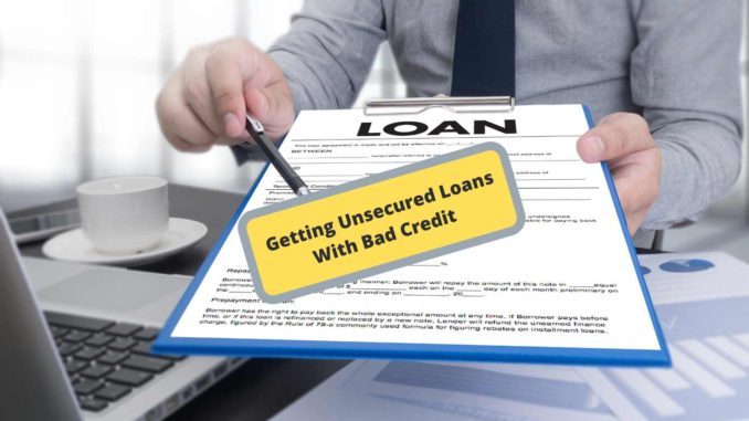 Getting Unsecured Loans With Bad Credit